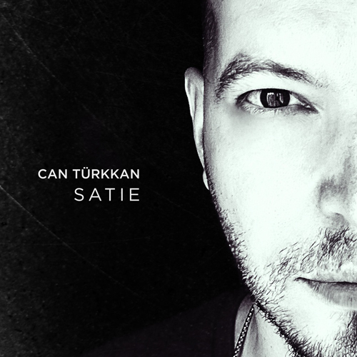 Can Türkkan - Satie